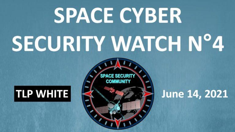 Space Cyber Security Watch N°4 (June 14, 2021)